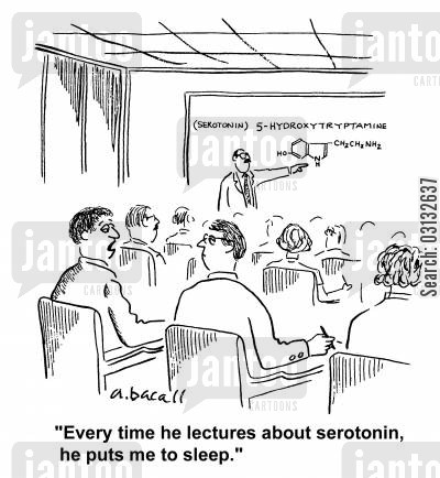 happiness hormone cartoon humor: 'Every time he lectures about serotonin, he puts me to sleep.'