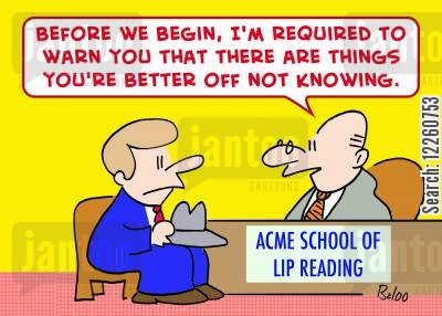 teacher lip cartoon humor: ACME SCHOOL OF LIP READING, 'Before we begin, I'm required to warn you that there are things you're better off not knowing.'