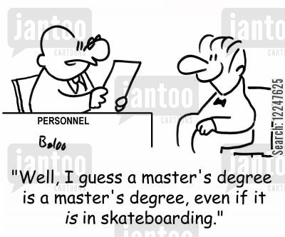 masters degrees cartoon humor: 'Well, I guess a master's degree is a master's degree, even if it is in skateboarding.'
