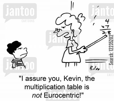 multiplication tables cartoon humor: 'I assure you, Kevin, the multiplication table is not Eurocentric!'