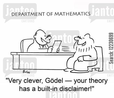 kurt cartoon humor: 'Very clever, Gödel — your theory has a built-in disclaimer!'