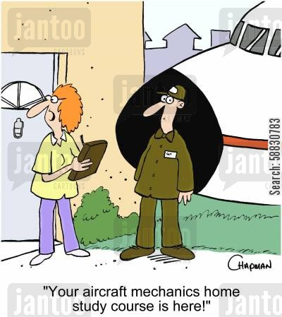 home study cartoon humor: 'Your aircraft mechanics home study course is here!'