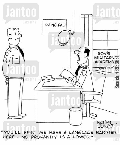 military school cartoon humor: 'You'll find we have a language barrier here - no profanity is allowed.'