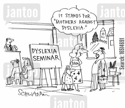 dyslexia cartoon humor: 'It stands for Mothers Against Dyslexia.'