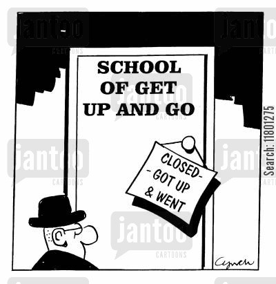 get up and go cartoon humor: School of Get Up and Go