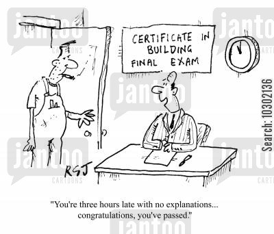 passing exam cartoon humor: 'You're three hours late with no explanations...congratulations, you've passed.'