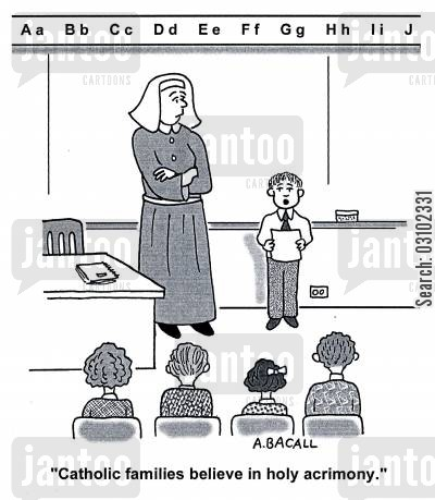 bible lesson cartoon humor: 'Catholic families believe in holy acrimony.'