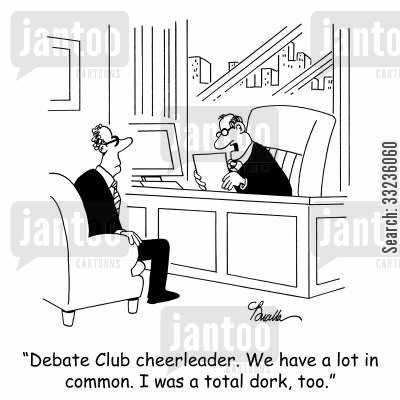 debate clubs cartoon humor: 'Debate Club cheerleader. We have a lot in common. I was a total dork, too.'
