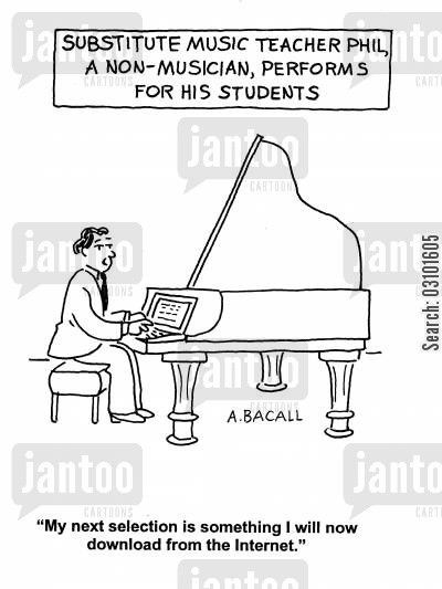 music teacher cartoon humor: Substitute Music Teacher Phil, A non-musician, performs for his students: 'My next selection is something I will now download from the Internet.'