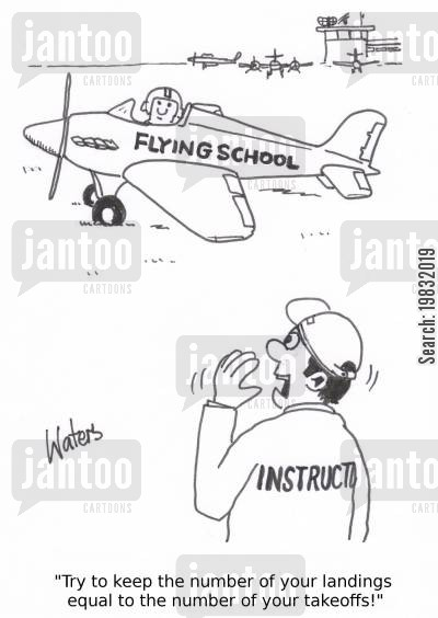 takeoff cartoon humor: 'Try to keep the number of your landings equal to the number of your takeoffs!'