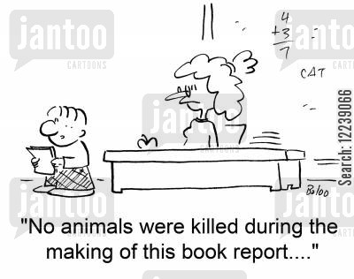 film making cartoon humor: 'No animals were killed during the making of this book report....'