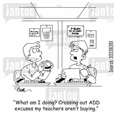 attention deficit disorders cartoon humor: 'What am I doing? Crossing out ADD excuses my teachers aren't buying.'