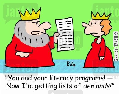 literacy programme cartoon humor: 'You and your literacy programs! -- Now I'm getting lists of demands!'