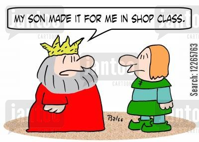 made cartoon humor: 'My son made it for me in shop class.'
