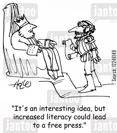 free press cartoon humor: 'It's an interesting idea, but increased literacy could lead to a free press.'