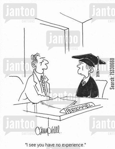 graduate job cartoon humor: 'I see you have no experience.'
