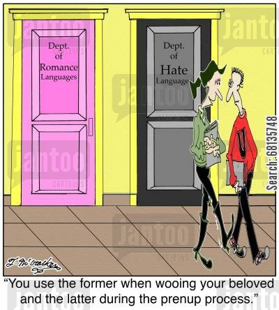 romance language cartoon humor:  'You use Romance Languages when wooing your beloved and Hate Languages during the prenup process.'