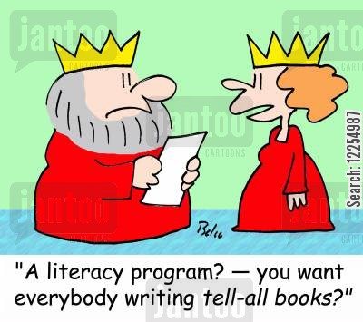 tell-all book cartoon humor: 'A literacy program? -- you want everybody writing TELL-ALL books?'