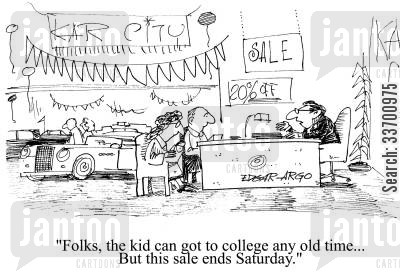 college fund cartoon humor: 'Folks, the kids can go to college any old time...but this sale ends Saturday.'