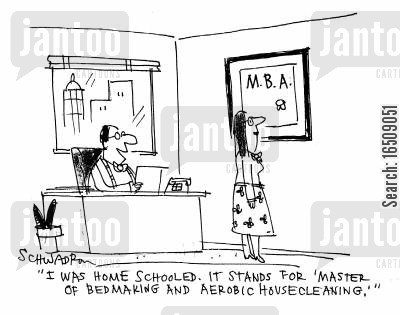 bedmaker cartoon humor: 'I was home schooled. It stands for 'Master of Bedmaking and Aerobic housecleaning'.'