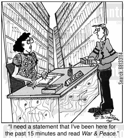 statements cartoon humor: 'I need a statement that I've been here for the past 15 minutes and read War & Peace.'