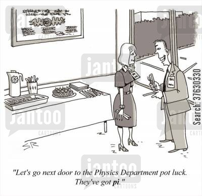 pi cartoon humor: 'Let's go to the Physics Dept, They've got pi,'