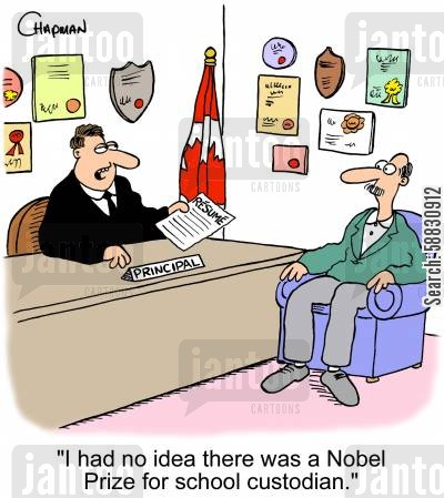 headteachers cartoon humor: 'I had no idea there was a Nobel Prize for school custodian.'