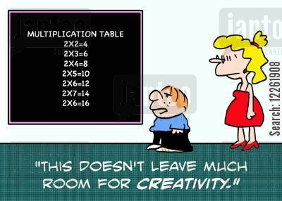 times tables cartoon humor: 'This doesn't leave much room for creativity.'