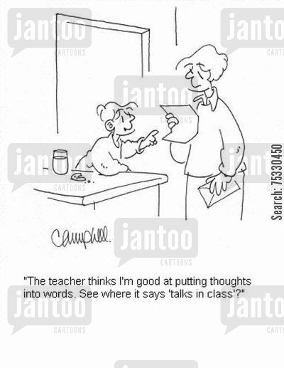 communication skill cartoon humor: 'The teacher thinks I'm good at putting thoughts into words. See where it says 'talks in class'?'