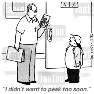 school kid cartoon humor: 'I didn't want to peak too soon.'