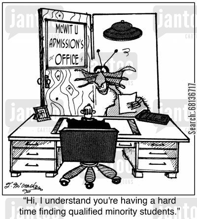 college admissions cartoon humor: 'Hi, I understand you're having a hard time finding qualified minority students.'