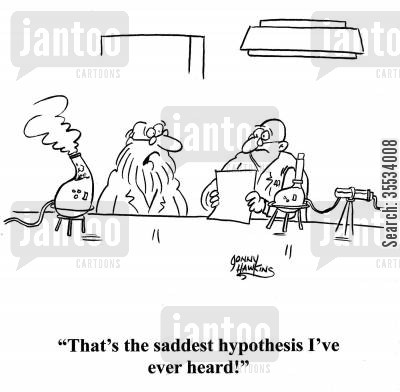 dissertations cartoon humor: Scientist to other: 'That's the saddest hypothesis I've ever heard!'