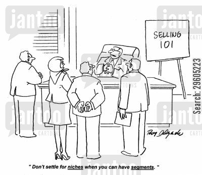 settlements cartoon humor: 'Don't settle for niches when you can have segments.'