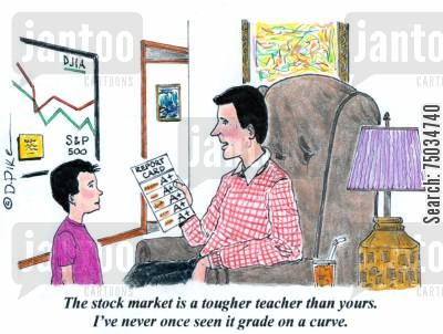 dow cartoon humor: 'The stock market is a tougher teacher than yours. I've never once seen it grade on a curve.'