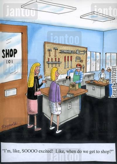 going shopping cartoon humor: 'I'm, like, soooo excited! Like, when do we get to shop?'