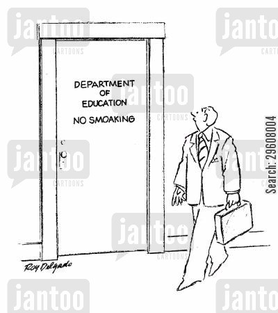 hypocrisy cartoon humor: Department of Education - No smoaking.
