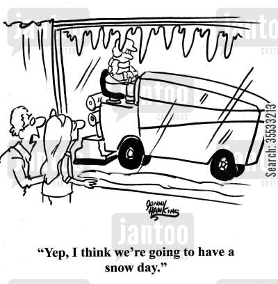 snow days cartoon humor: Kid to sister about Zamboni (ice smoothing machine): 'Yep, I think we're going to have a snow day.'