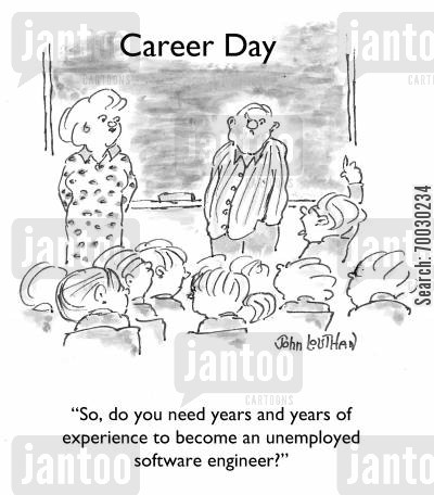 software engineer cartoon humor: 'So, do you need years and years of experience to become an unemployed software engineer?'