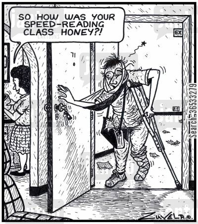 pages cartoon humor: Wife: 'So how was your Speed-Reading class honey?!' a man who couldn't handle the pace of a Speed Reading class enters his flatapartment injuried with a trail of pages behind him on the ground
