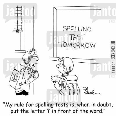 grammar rules cartoon humor: 'My rule for spelling is, when in doubt, put the letter 'I' in front of the word.'