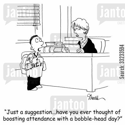 bobble heads cartoon humor: 'Just a suggestion...have you ever thought of boosting attendance with a bobble-head day?'