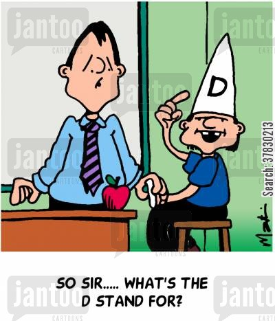 dunces cartoon humor: Sir, what's the D stand for?