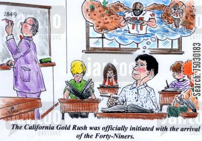 daydream cartoon humor: The California Gold Rush was officially initiated with the arrival of the Forty-Niners.