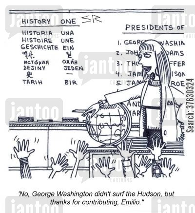 history lesson cartoon humor: 'No, George Washington didn't surf the Hudson, but thanks for contributing, Emilio,'
