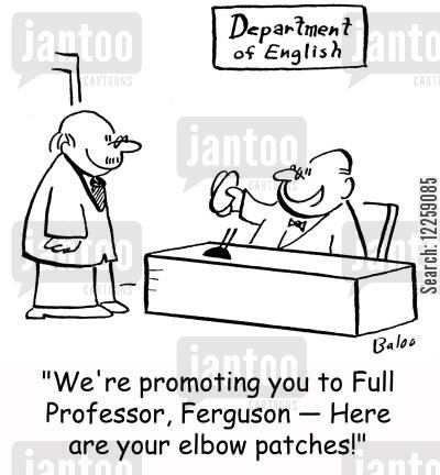 acadmics cartoon humor: 'We're promoting you to Full Professor, Ferguson -- Here are your elbow patches!'