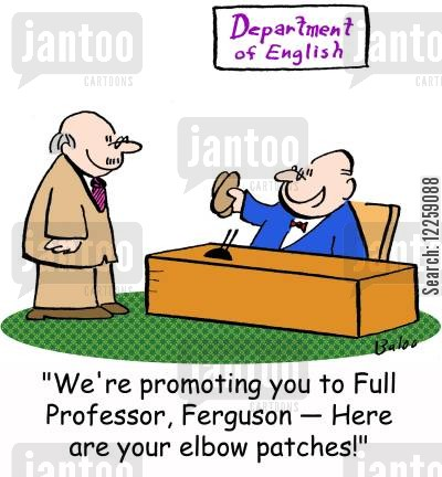 acadmics cartoon humor: 'We're promoting you to Full Professor, Ferguson -- Here are your elbow patches!:'