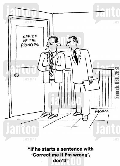 authoritative cartoon humor: 'If he starts a sentence with 'Correct me if I'm wrong', don't!'