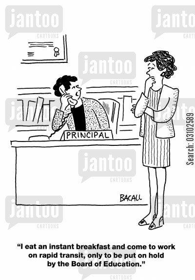 board of education cartoon humor: 'I eat an instant breakfast and come to work on rapid transit, only to be put on hold by the Board on Education.'