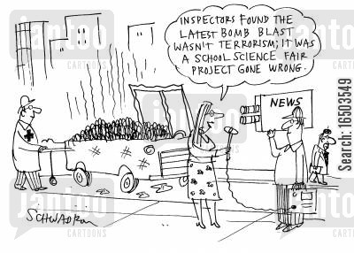 science fair cartoon humor: 'Inspectors found the latest bomb blast wasn't terrorism; it was a school science fair project gone wrong.'