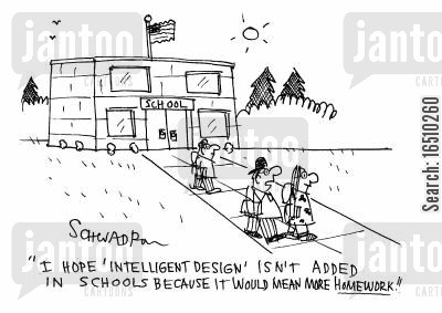 more homework cartoon humor: 'I hope 'intelligent design' isn't added in schools because it would mean more homework.'